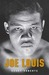 Joe Louis: Hard Times Man