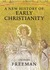 A New History of Early Christianity