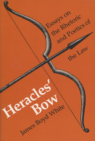 Heracles' Bow by James Boyd White