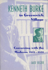 Kenneth Burke in Greenwich Village: Conversing with the Moderns, 1915�1931