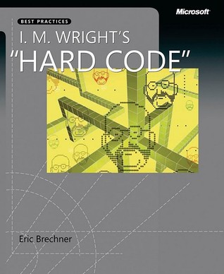 "I. M. Wright's ""Hard Code"" by Eric Brechner"