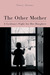 The Other Mother: A Lesbian's Fight for Her Daughter