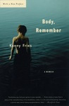 Body, Remember by Kenny Fries