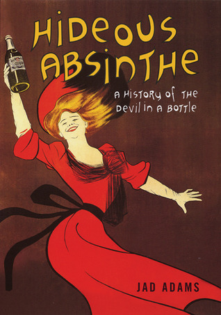 Hideous Absinthe by Jad Adams