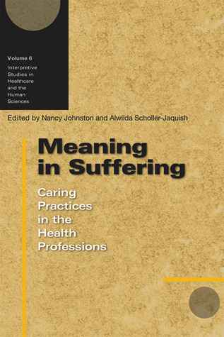 Meaning in Suffering: Caring Practices in the Health Professions
