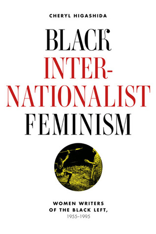 Black Internationalist Feminism by Cheryl Higashida