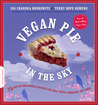 Vegan Pie in the Sky by Isa Chandra Moskowitz