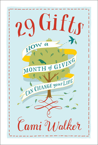 29 Gifts: How a Month of Giving Can Change Your Life