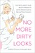 No More Dirty Looks by Siobhan O'Connor