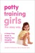 Potty Training Girls the Easy Way by Caroline Fertleman