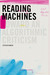 Reading Machines: Toward and Algorithmic Criticism