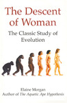 The Descent of Woman: The Classic Study of Evolution