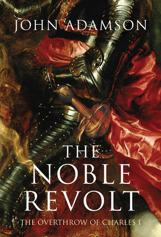 The Noble Revolt by John Adamson
