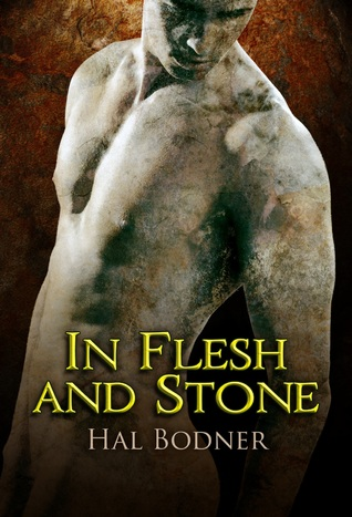 In Flesh and Stone by Hal Bodner
