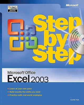 Microsoft® Office Excel® 2003 Step by Step by Curtis Frye