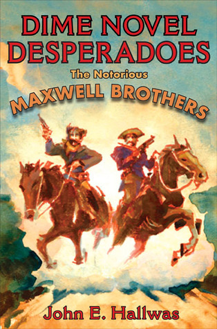 Dime Novel Desperadoes by John E. Hallwas