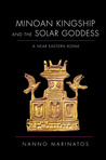 Minoan Kingship and the Solar Goddess: A Near Eastern Koine