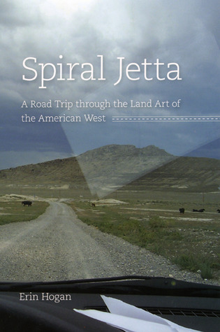 Spiral Jetta: A Road Trip through the Land Art of the ...