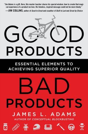 Good Products, Bad Products by James L. Adams
