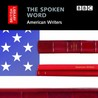 The Spoken Word: American Writers, 3-CD Set