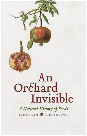 An Orchard Invisible by Jonathan Silvertown