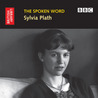 The Spoken Word: Sylvia Plath