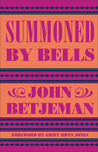 Summoned by Bells by John Betjeman