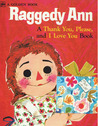 Raggedy Ann a Thank You, Please, and I Love You Book