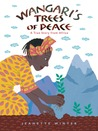 Wangari's Trees of Peace: A True Story from Africa