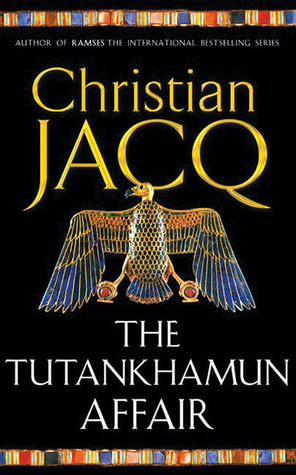The Tutankhamun Affair by Christian Jacq