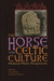 The Horse in Celtic Culture: Medieval Welsh Perspectives