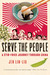 Serve the People: A Stir-Fr...