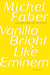 Vanilla Bright like Eminem by Michel Faber