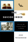 The Suicide Index: Putting My Father's Death in Order