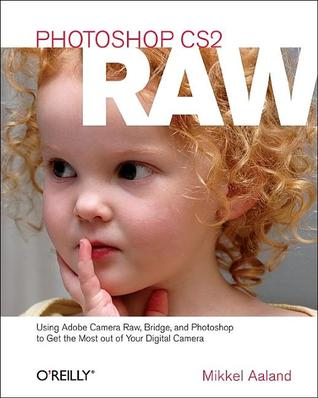Photoshop CS2 Raw by Mikkel Aaland