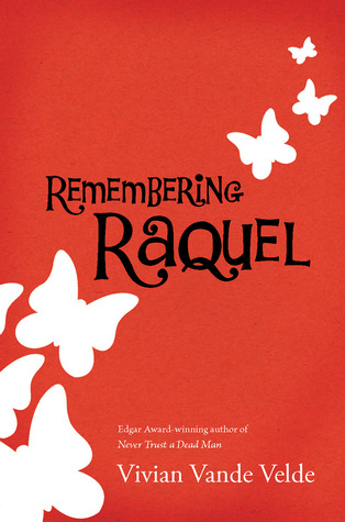 Remembering Raquel by Vivian Vande Velde