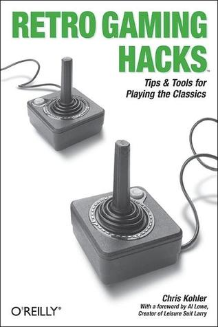 Retro Gaming Hacks by Chris Kohler