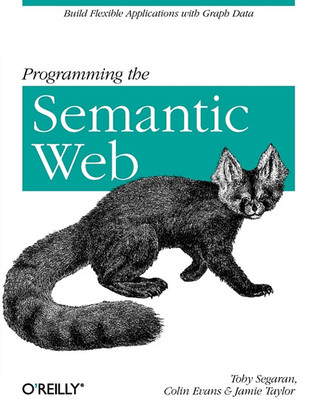 Programming the Semantic Web by Toby Segaran