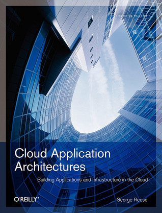 Cloud Application Architectures by George Reese