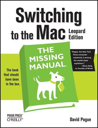 Switching to the Mac: The Missing Manual: Leopard Edition
