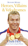 Heroes, Villains & Velodromes: Chris Hoy & Britain's Track Cycling Revolution