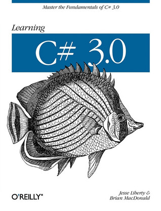 Learning C# 3.0 by Jesse Liberty