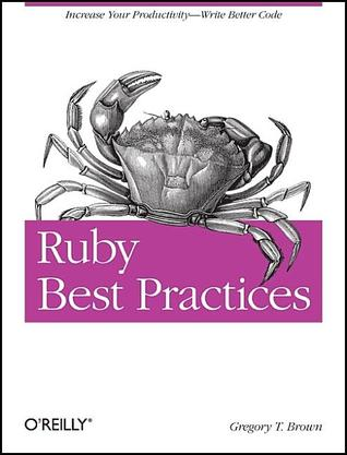 Ruby Best Practices by Gregory Brown