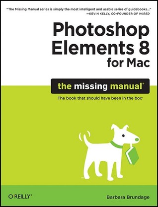 Photoshop Elements 8 for Mac by Barbara Brundage
