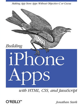 Building IPhone Apps With HTML CSS And JavaScript Making App Store Apps Wi