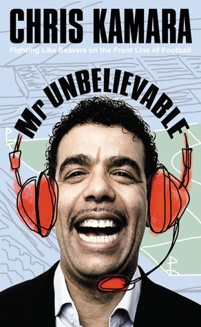 Mr Unbelievable by Chris Kamara