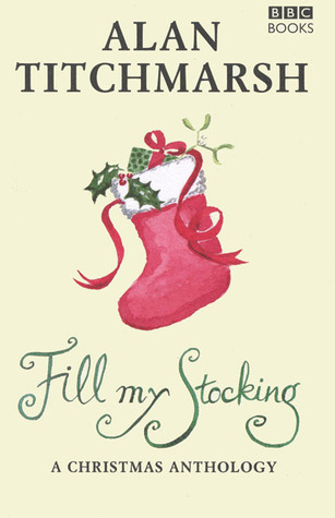 Fill My Stocking by Alan Titchmarsh