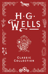 H. G. Wells Classic Collection I