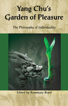 Yang Chu's Garden of Pleasure: The Philosophy of Individuality