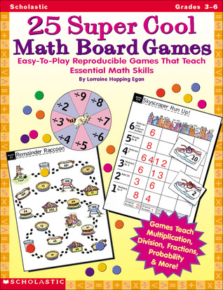 25 Super Cool Math Board Games: Easy-To-Play Reproducible Games That Teach Essential Math Skills